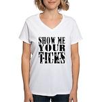 Show Me Your Ticks Women's V-Neck T-Shirt