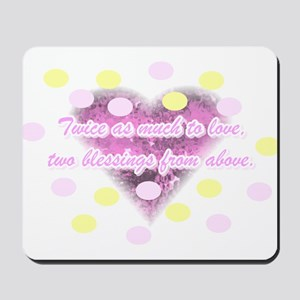 Twice as much to love... Mousepad