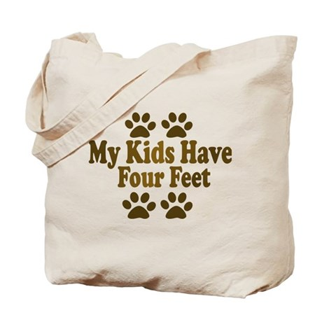 My Kids have Four Feet Tote Bag