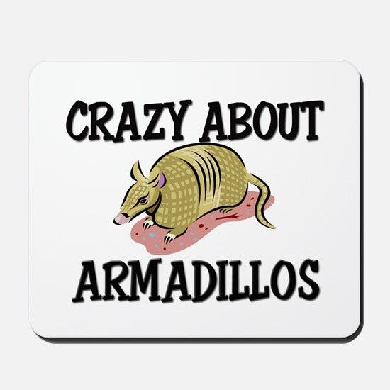 Crazy About Armadillos Mousepad
