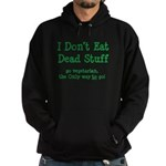 I Don't Eat Dead Stuff Hoodie (dark)