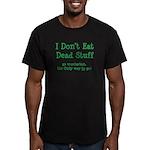 I Don't Eat Dead Stuff Men's Fitted T-Shirt (dark)