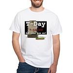T-Day, 7/04/09 White T-Shirt