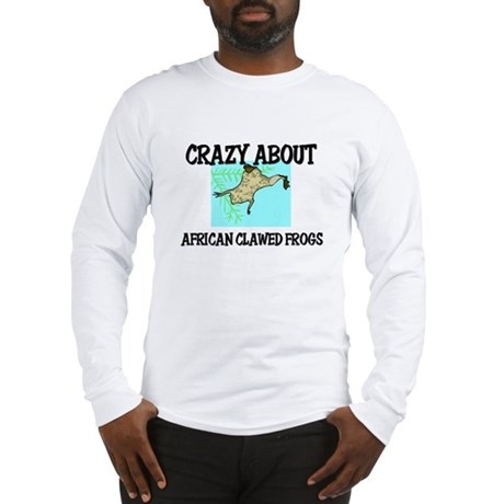 Crazy About African Clawed Frogs Long Sleeve T-Shi