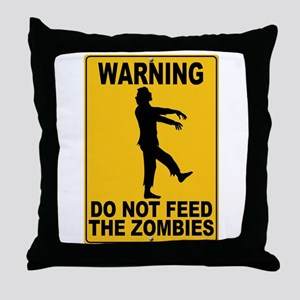 Do Not Feed the Zombies Throw Pillow