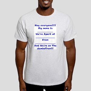 We're On JumboTron Light T-Shirt