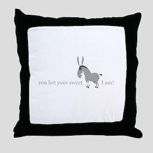 Bet Your Sweet Ass Throw Pillow