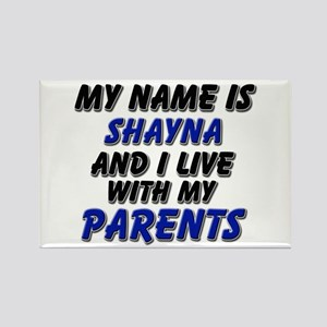 my name is shayna and I live with my parents Recta
