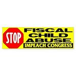 Stop Fiscal Child Abuse Bumper Sticker