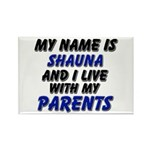my name is shauna and I live with my parents Recta