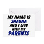 my name is shauna and I live with my parents Greet