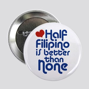"Half Filipino 2.25"" Button"
