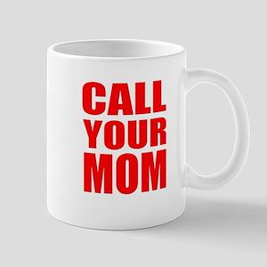 Call Your Mom Mugs