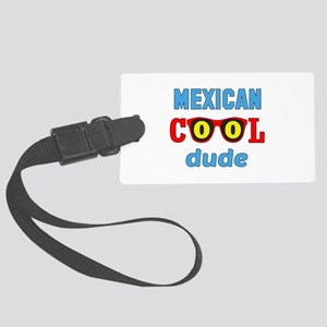 Mexican Cool Dude Large Luggage Tag