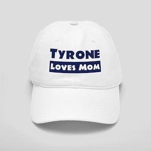 Tyrone Loves Mom Cap
