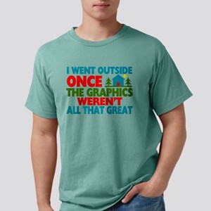 Went Outside Graphics Weren't Grea T-Shirt