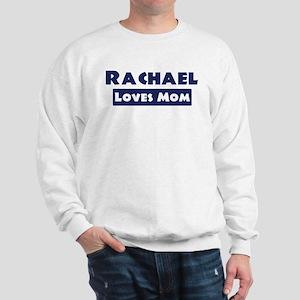 Rachael Loves Mom Sweatshirt