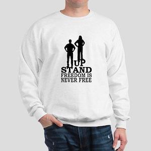 Freedom is Never Free Sweatshirt
