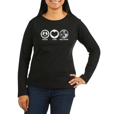 Peace Love Bulldogs Women's Long Sleeve Dark T-Shi
