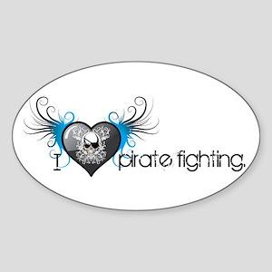 I love pirate fighting Oval Sticker