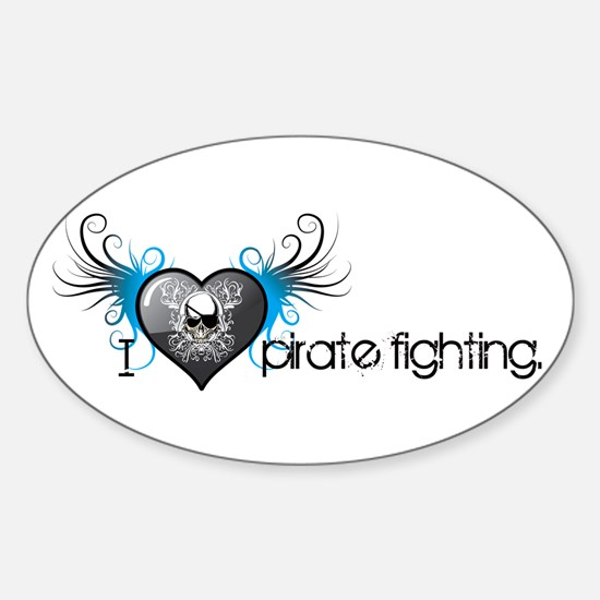I love pirate fighting Oval Decal