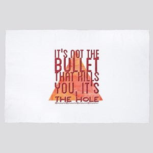 It's not the bullet that kills you, it 4' x 6' Rug