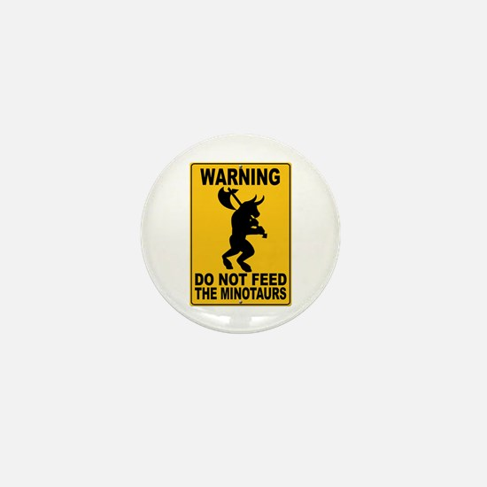 Do Not Feed the Minotaurs Mini Button