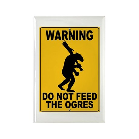 Do Not Feed the Ogres Rectangle Magnet
