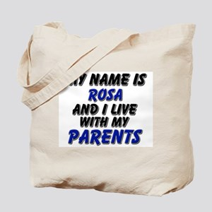 my name is rosa and I live with my parents Tote Ba