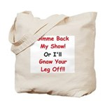 Gimme Back My Show! Tote Bag