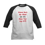 Gimme Back My Show! Kids Baseball Jersey