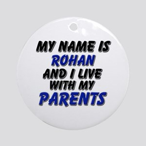 my name is rohan and I live with my parents Orname