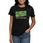 Talk to the Paw Women's Dark T-Shirt