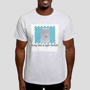 Hung Like  A Light Switch~! Ash Grey T-Shirt
