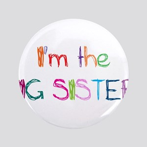 """I'm the Big SISTER! 3.5"""" Button"""