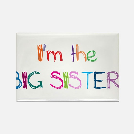 I'm the Big SISTER! Rectangle Magnet