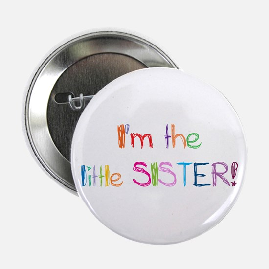 """I'm the Little Sister! 2.25"""" Button"""