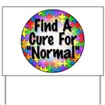 Cure Normal Yard Sign