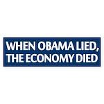 When Obama Lied, the Economy Died Bumper Sticker