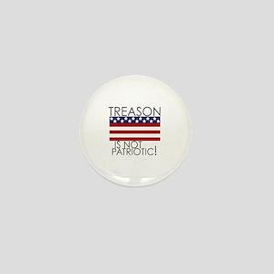 Treason isn't Patriotic Mini Button