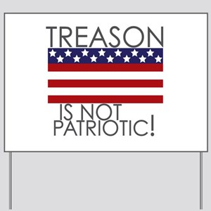 Treason isn't Patriotic Yard Sign