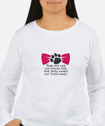 Dogs are not our whole life, b Long Sleeve T-Shirt