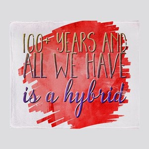 100+ years and all we have is a hybr Throw Blanket