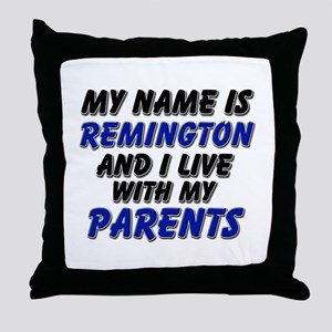 my name is remington and I live with my parents Th