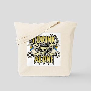 I drink alone Tote Bag