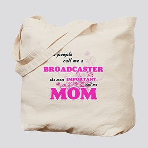 Some call me a Broadcaster, the most impo Tote Bag