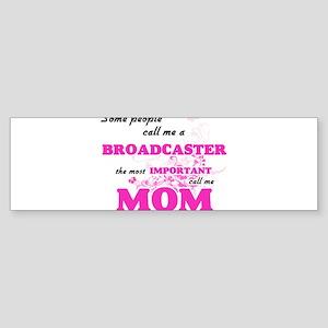 Some call me a Broadcaster, the mos Bumper Sticker