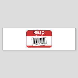 Hello, My Name is... Bumper Sticker
