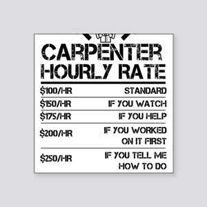 Funny Carpenter Hourly Rate shirt Wood Wor Sticker