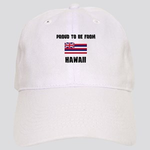 Proud To Be From Be HAWAII Cap